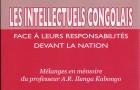 Les intellectuels congolais face à leurs responsabilités devant la nation